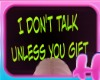 Dont Talk Just Gift Sign