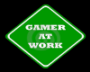 Sign Gamer at work