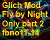 GlichMod-FlybyNightOnly2