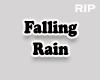R. Falling Rain