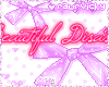 Beautiful Disaster Pink