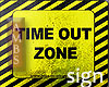 Time Out Zone Sign