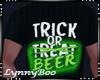 *Trick or Beer Tee