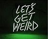 Let's Get Weird TOP