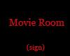C]*Movie Room* Sign