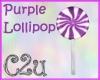 C2u~ Purple Lollipop