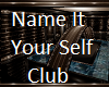 Name It Your Self Club