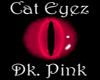 [Cat Eyez] Dk. Pink {M}