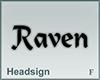 Headsign Raven