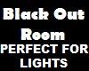 Dub Black Out Room