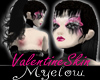 ~Mye~ValentineSkin