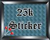 (S) 25k Sticker