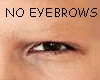 ✗No Eyebrows