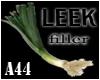 (A44)LEEK filler