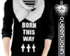 Q|J-BornThisWay††† |M|