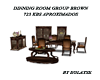 DINNING ROOM GROUP BROWN
