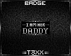 !TX - Her Daddy Badge