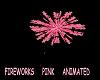 Fireworks *Pink