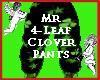 Mr 4 Leaf Clover Pants