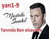 Mustafa Sandal Yaninda