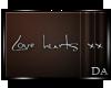 {D} Love hurts xX