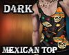 D4rk Mexican Top