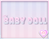 Baby Doll Sign