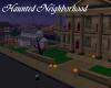 Haunted Neighborhood