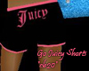 GO Juicy shorts