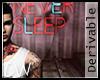 .CW. Never sleep