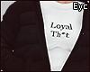E. Loyal Th*t Black