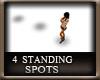 ~M~ 4 Standing Spots