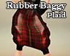 Rubber Baggys Plaid