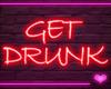 f Neon GET DRUNK