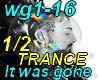 It was gone-TRANCE1/2