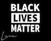 Black Lives Matter 2 F