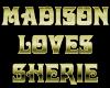 Madison <3 Sherrie Sign