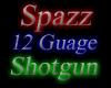 Spazz 12 Guage Shotgun