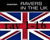Manian -Ravers in the UK