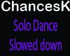 Solo Dance Slowed Down