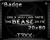 !TX - Only You Badge