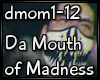 Da Mouth of Madness