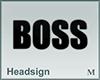 Headsign Boss