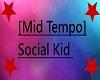[Mid Tempo] Social Kid
