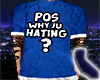 Pos Why Ju Hating? Blue