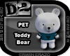 [D2] Teddy Bear