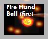 Fire Hand Ball (fire)