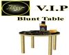 VIP Blunt Table