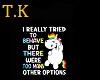 T.K Options Tied