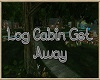Log Cabin Get Away